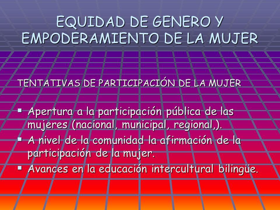 EQUIDAD DE GENERO Y EMPODERAMIENTO DE LA MUJER