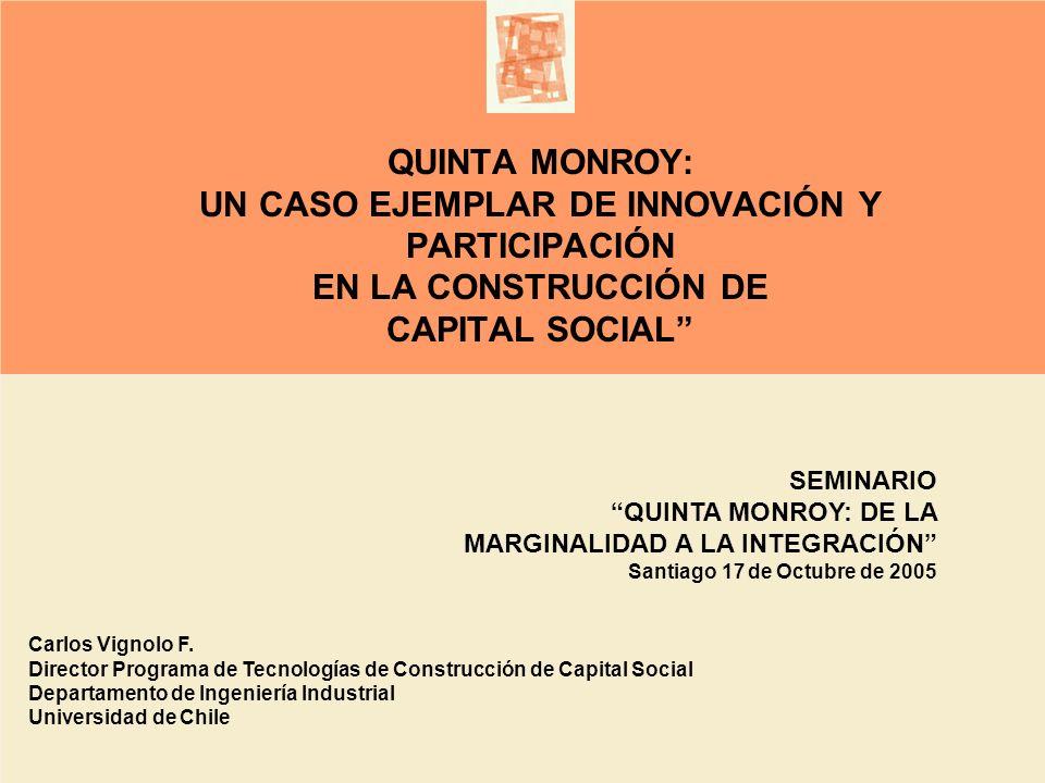 QUINTA MONROY: UN CASO EJEMPLAR DE INNOVACIÓN Y PARTICIPACIÓN EN LA CONSTRUCCIÓN DE CAPITAL SOCIAL