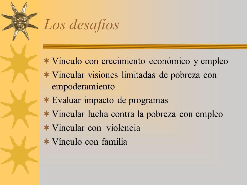 Los desafíos Vínculo con crecimiento económico y empleo