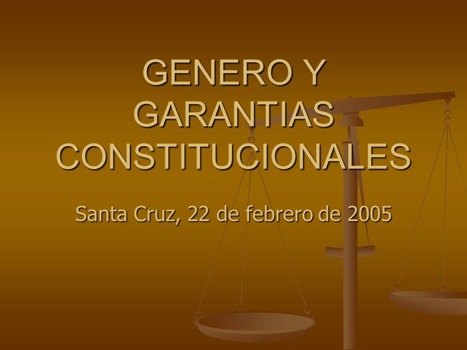 GENERO Y GARANTIAS CONSTITUCIONALES