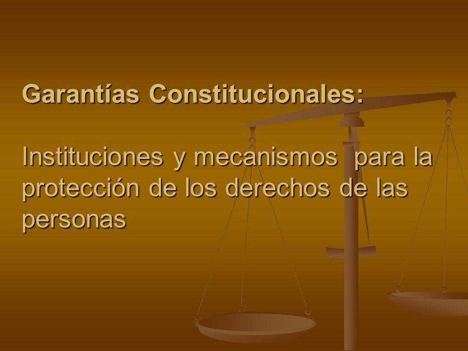 Garantías Constitucionales: