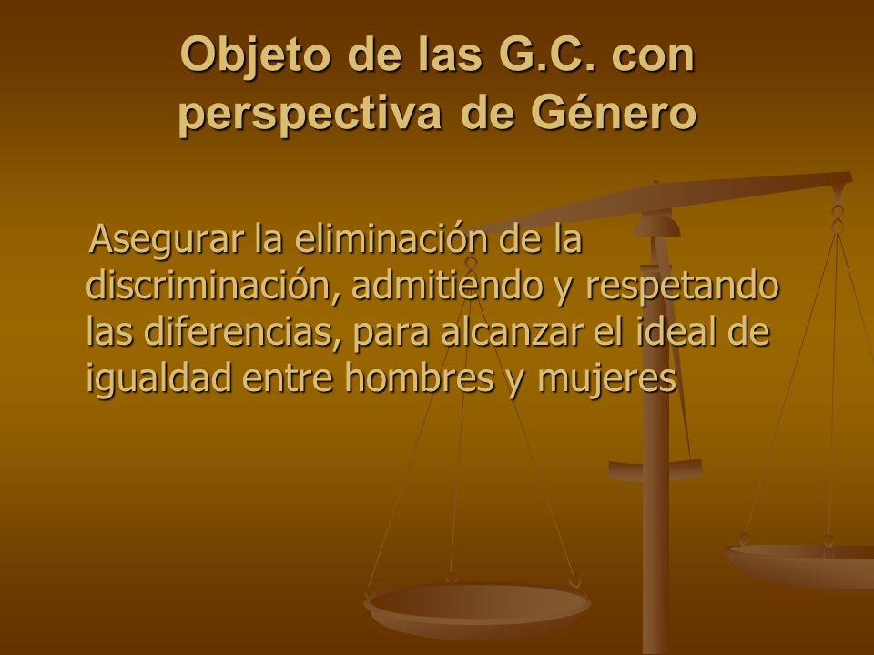 Objeto de las G.C. con perspectiva de Género