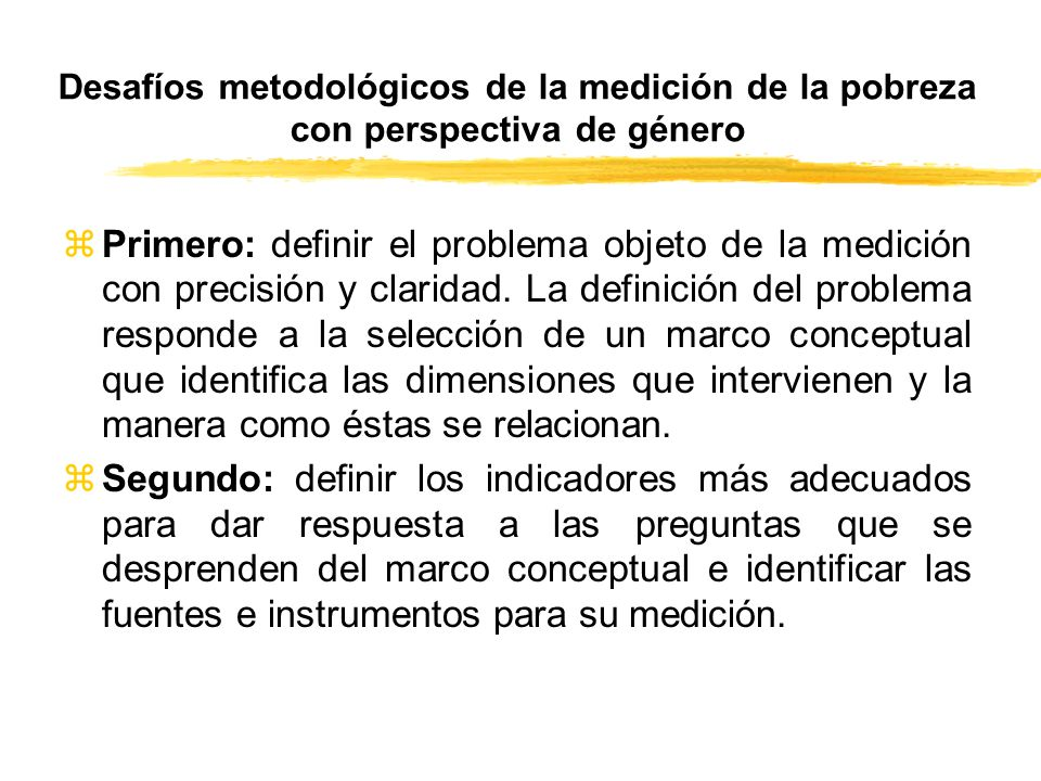 Desafíos metodológicos de la medición de la pobreza con perspectiva de género