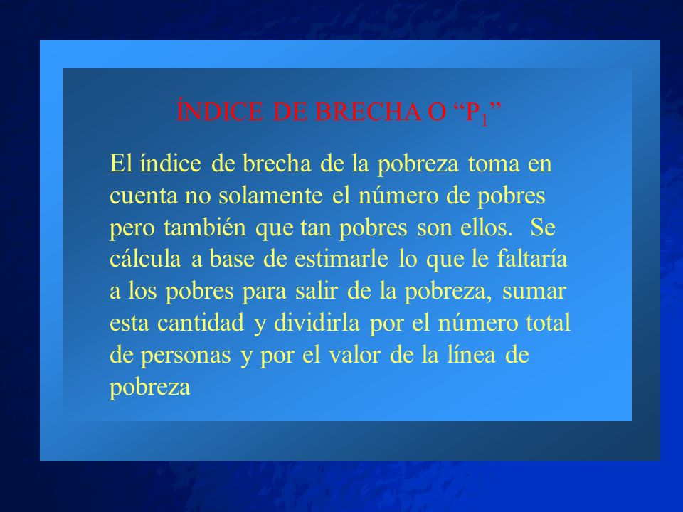 ÍNDICE DE BRECHA O P1