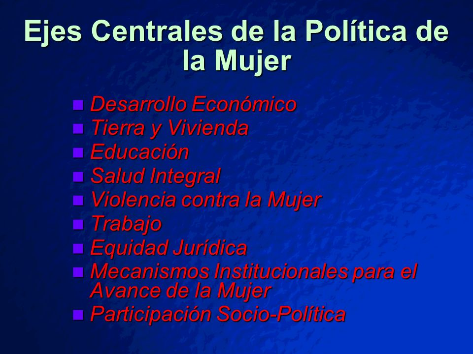 Ejes Centrales de la Política de la Mujer
