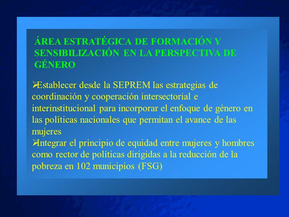 ÁREA ESTRATÉGICA DE FORMACIÓN Y SENSIBILIZACIÓN EN LA PERSPECTIVA DE GÉNERO