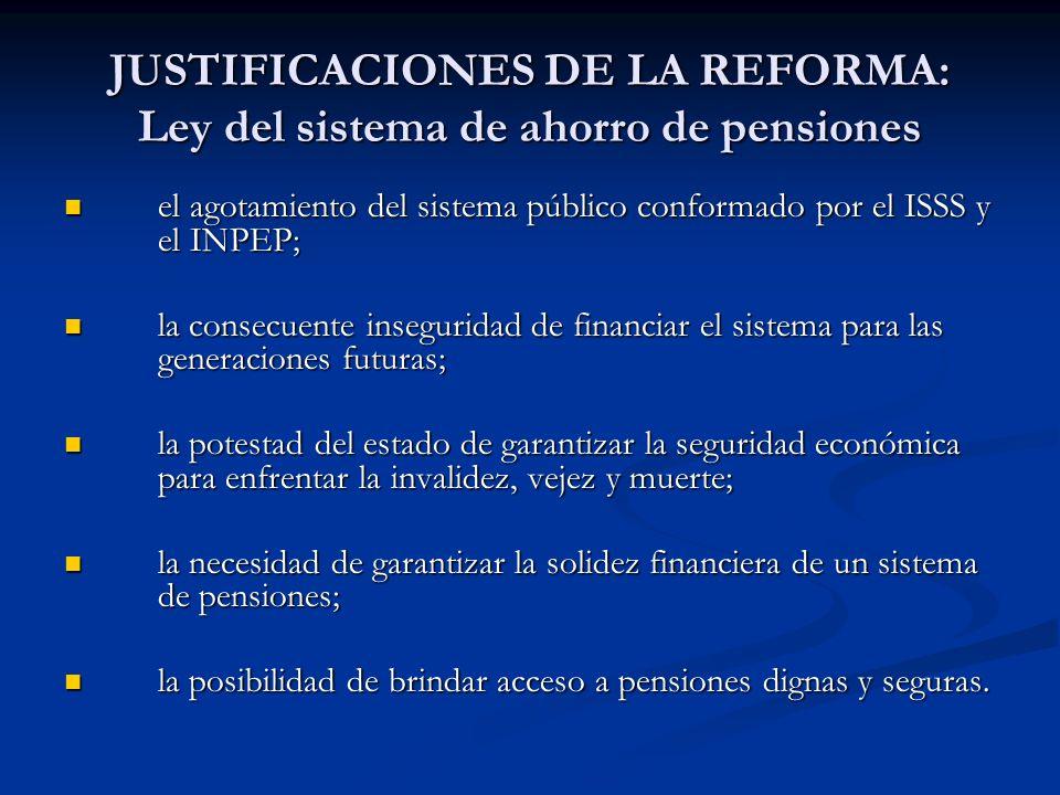 JUSTIFICACIONES DE LA REFORMA: Ley del sistema de ahorro de pensiones