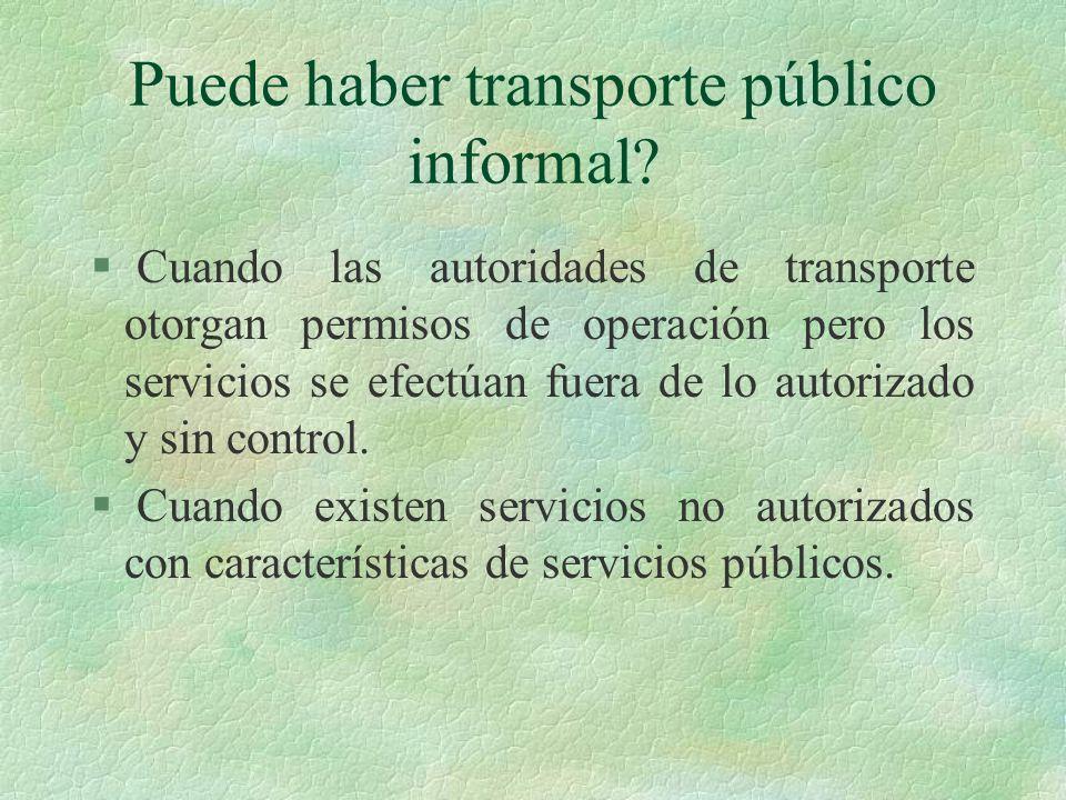 Puede haber transporte público informal