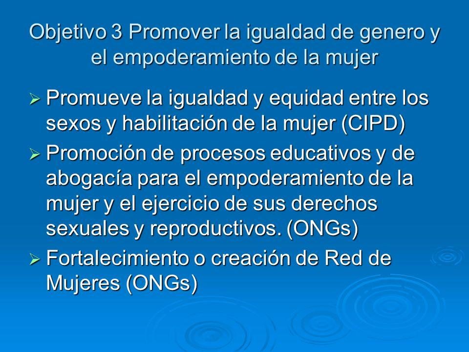 Objetivo 3 Promover la igualdad de genero y el empoderamiento de la mujer