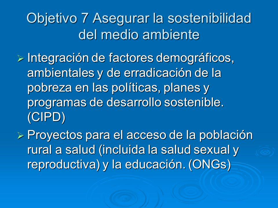 Objetivo 7 Asegurar la sostenibilidad del medio ambiente
