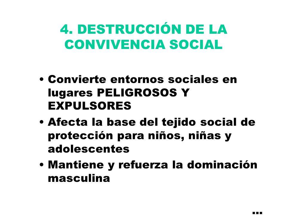 4. DESTRUCCIÓN DE LA CONVIVENCIA SOCIAL