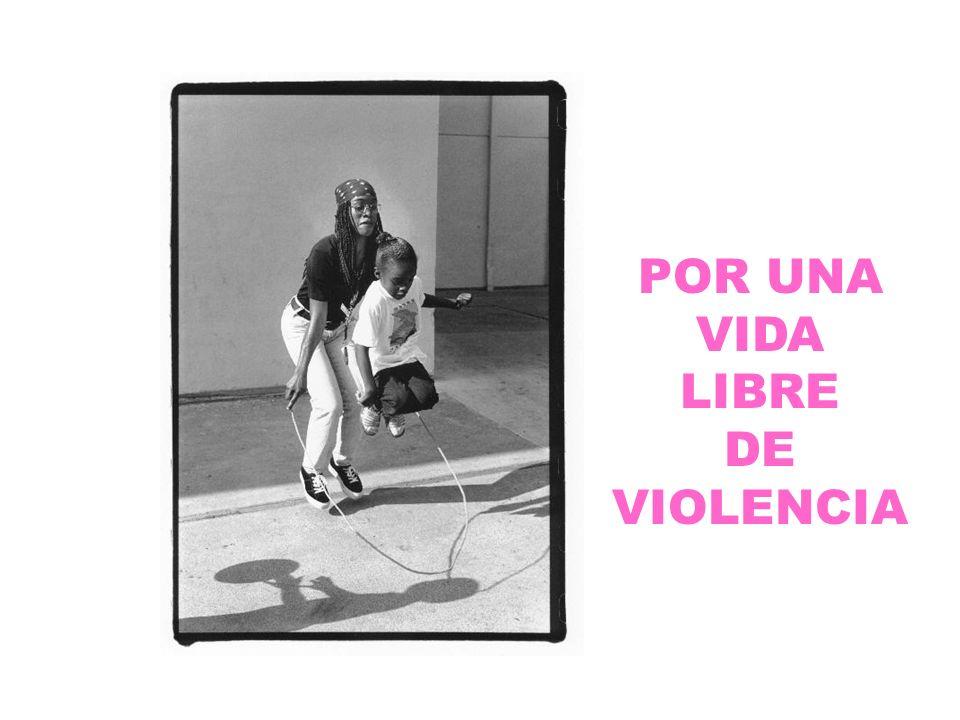 POR UNA VIDA LIBRE DE VIOLENCIA