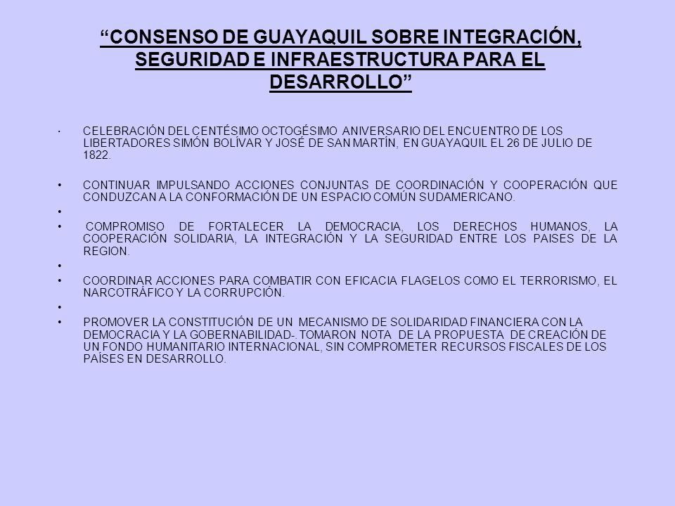 CONSENSO DE GUAYAQUIL SOBRE INTEGRACIÓN, SEGURIDAD E INFRAESTRUCTURA PARA EL DESARROLLO