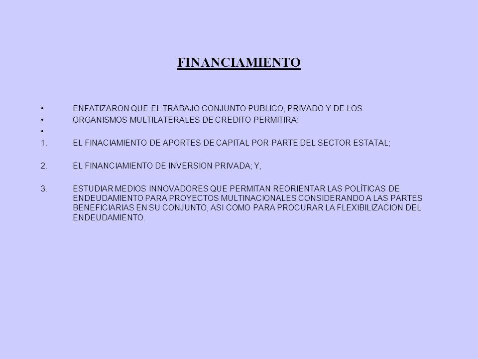 FINANCIAMIENTO ENFATIZARON QUE EL TRABAJO CONJUNTO PUBLICO, PRIVADO Y DE LOS. ORGANISMOS MULTILATERALES DE CREDITO PERMITIRA: