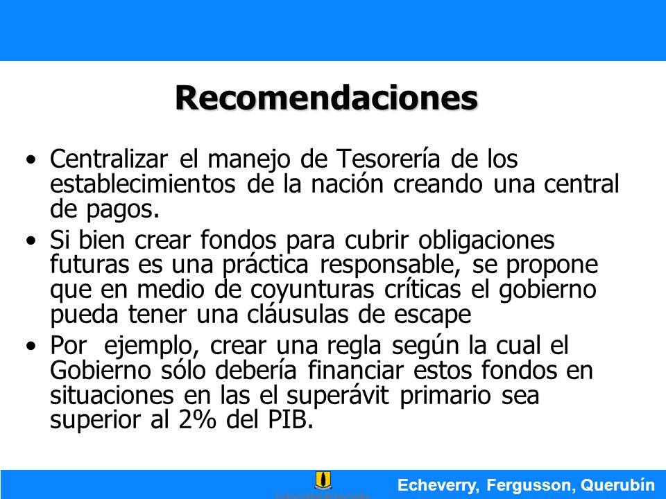 Recomendaciones Centralizar el manejo de Tesorería de los establecimientos de la nación creando una central de pagos.