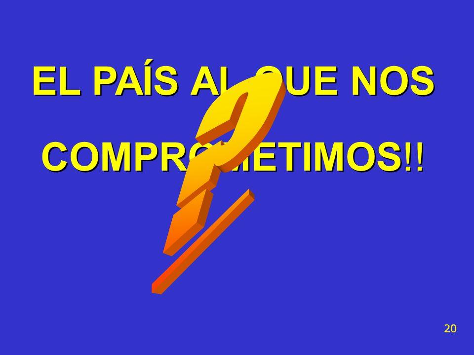 EL PAÍS AL QUE NOS COMPROMETIMOS!!