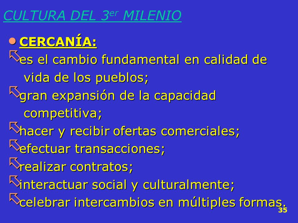 CULTURA DEL 3er MILENIO CERCANÍA: