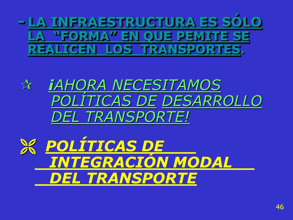 POLÍTICAS DE - LA INFRAESTRUCTURA ES SÓLO ¡AHORA NECESITAMOS