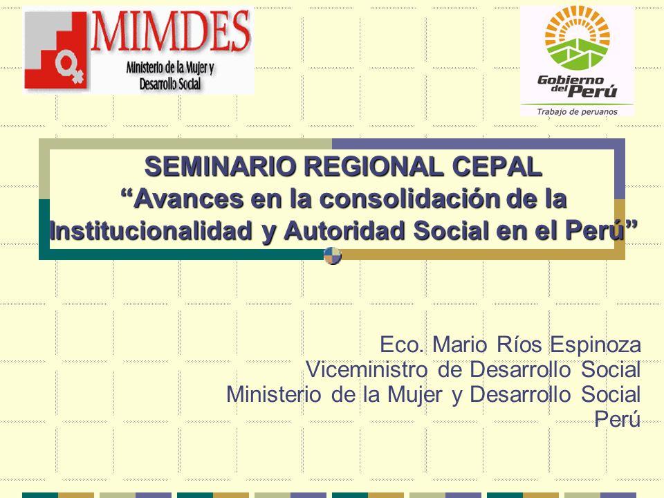 SEMINARIO REGIONAL CEPAL Avances en la consolidación de Ia Institucionalidad y Autoridad Social en el Perú