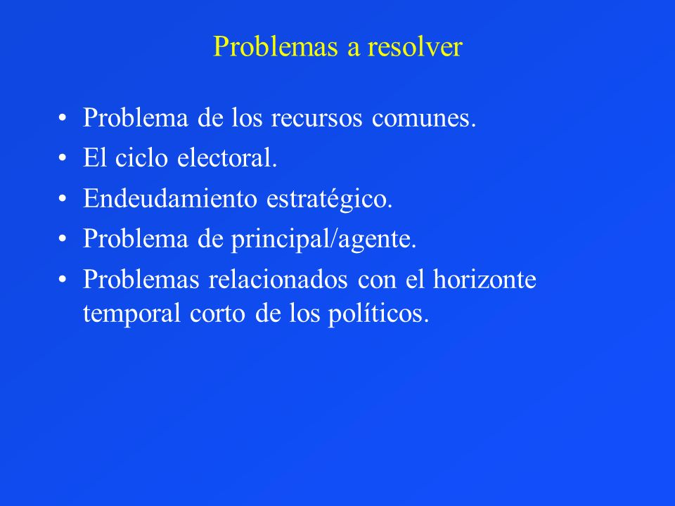 Problemas a resolver Problema de los recursos comunes.
