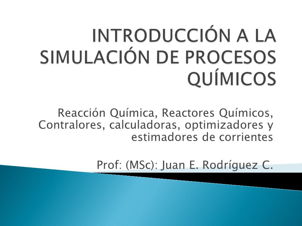 Simuladores de procesos qu micos ppt descargar for Procesos quimicos en la cocina