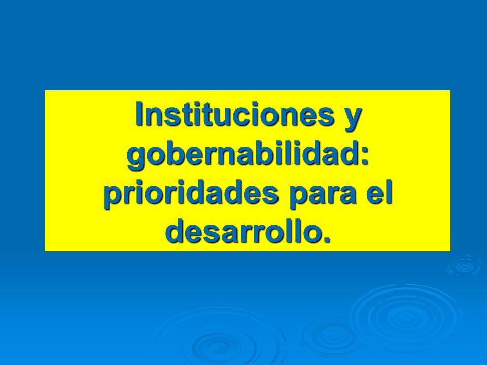Instituciones y gobernabilidad: prioridades para el desarrollo.
