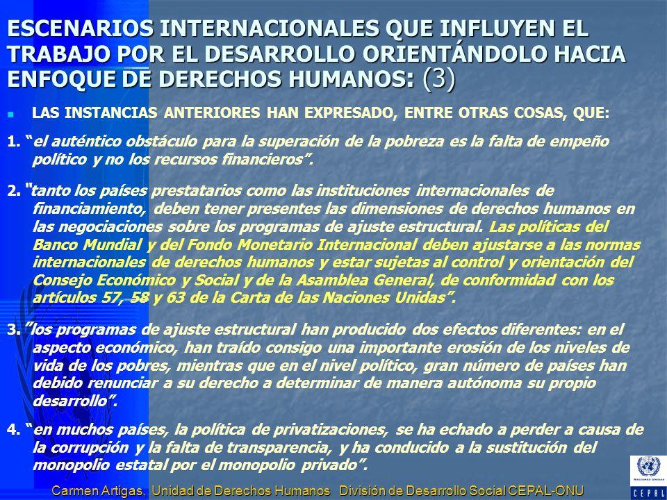 ESCENARIOS INTERNACIONALES QUE INFLUYEN EL TRABAJO POR EL DESARROLLO ORIENTÁNDOLO HACIA ENFOQUE DE DERECHOS HUMANOS: (3)