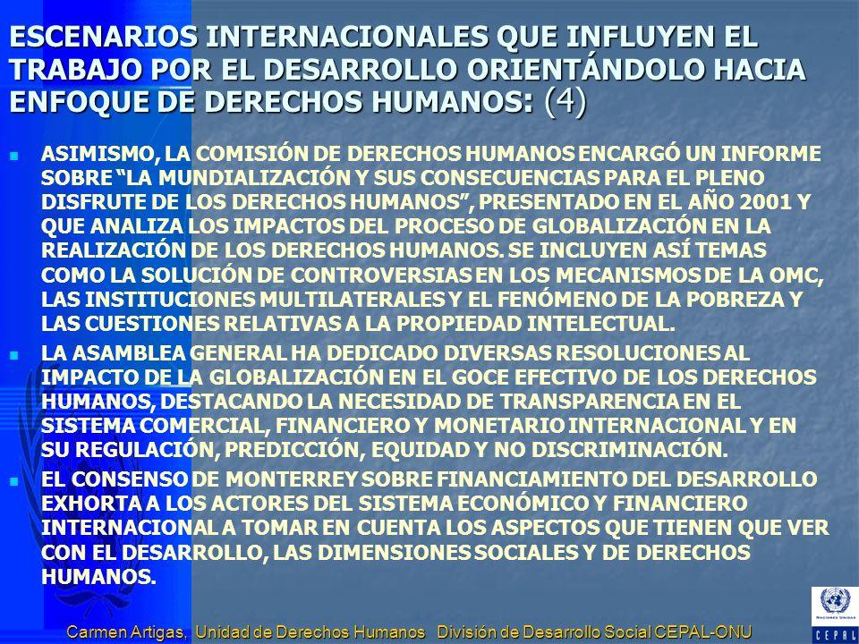 ESCENARIOS INTERNACIONALES QUE INFLUYEN EL TRABAJO POR EL DESARROLLO ORIENTÁNDOLO HACIA ENFOQUE DE DERECHOS HUMANOS: (4)