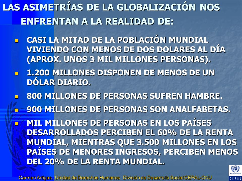 LAS ASIMETRÍAS DE LA GLOBALIZACIÓN NOS ENFRENTAN A LA REALIDAD DE: