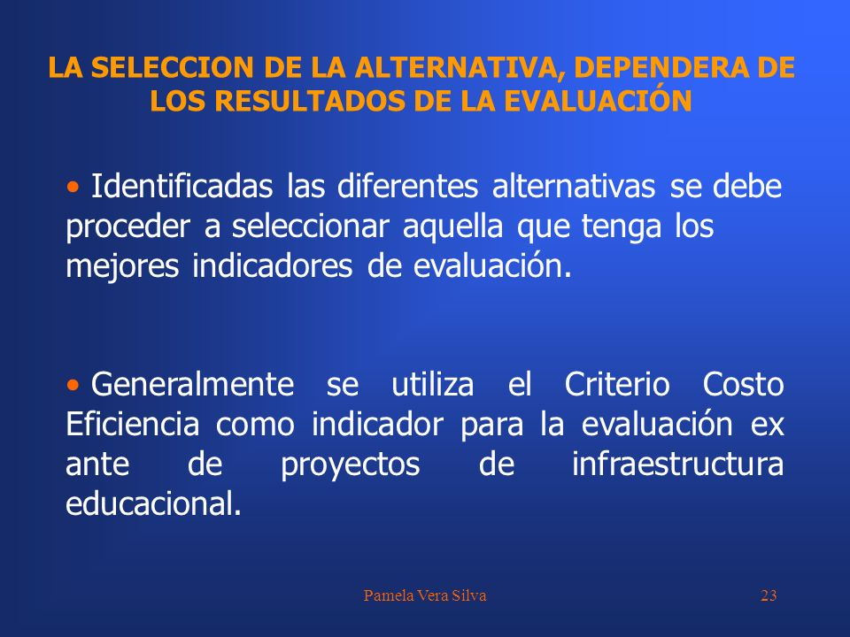 LA SELECCION DE LA ALTERNATIVA, DEPENDERA DE LOS RESULTADOS DE LA EVALUACIÓN