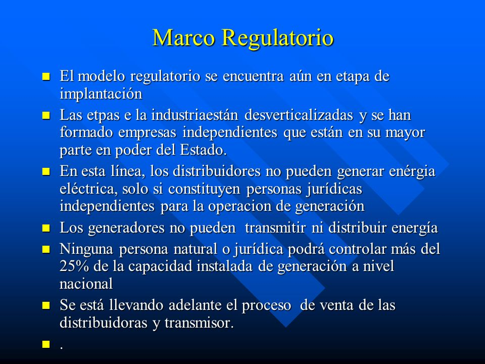 Marco Regulatorio El modelo regulatorio se encuentra aún en etapa de implantación.