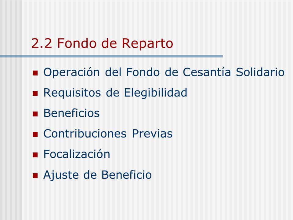 2.2 Fondo de Reparto Operación del Fondo de Cesantía Solidario