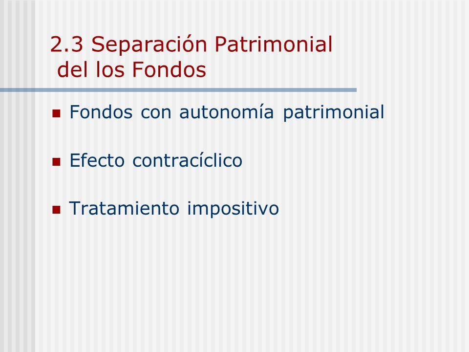 2.3 Separación Patrimonial del los Fondos