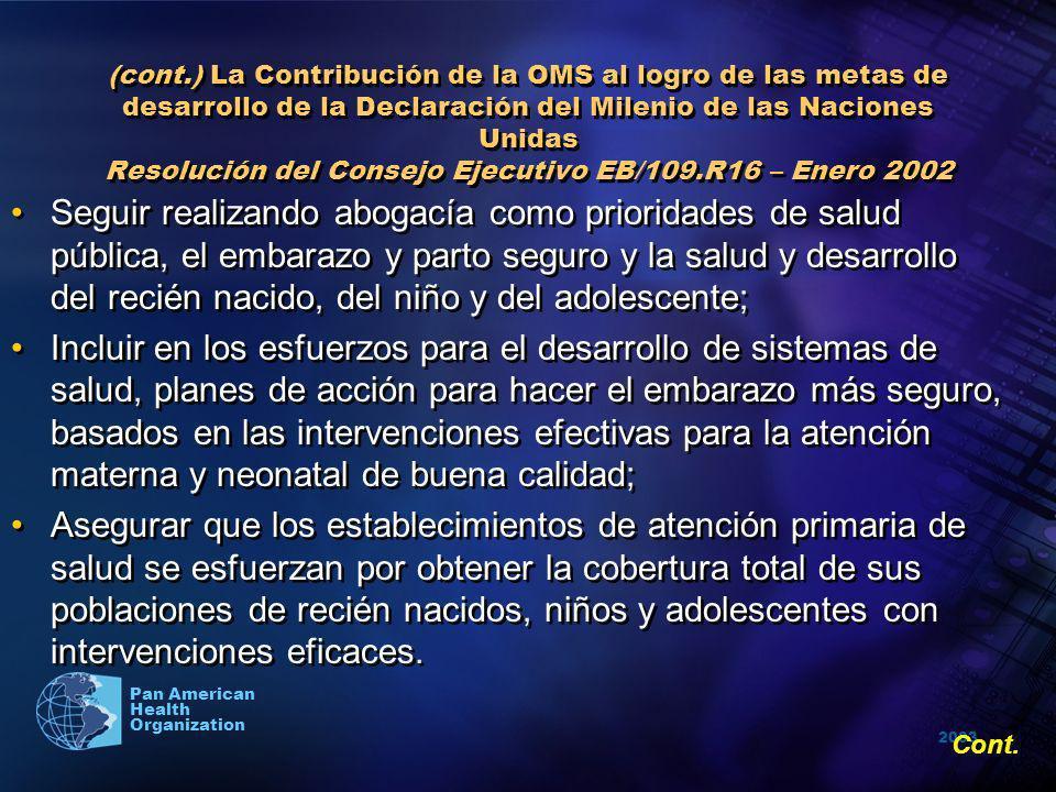 (cont.) La Contribución de la OMS al logro de las metas de desarrollo de la Declaración del Milenio de las Naciones Unidas Resolución del Consejo Ejecutivo EB/109.R16 – Enero 2002
