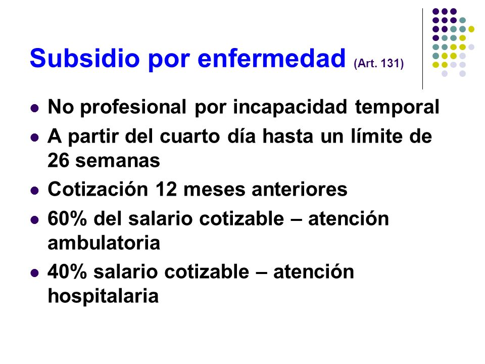 Subsidio por enfermedad (Art. 131)