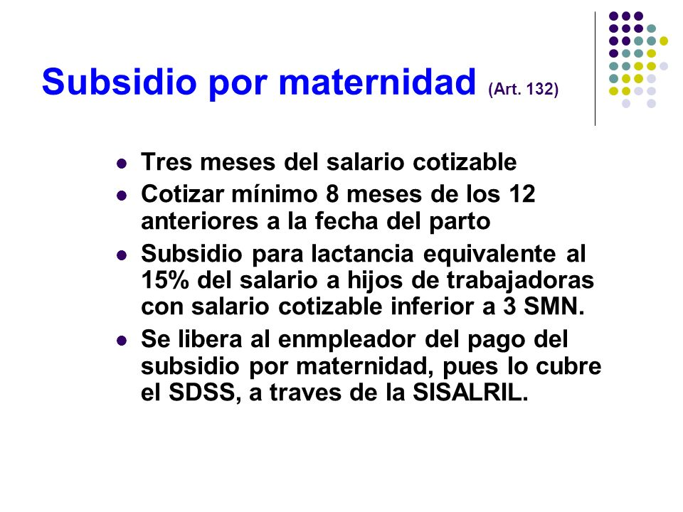 Subsidio por maternidad (Art. 132)