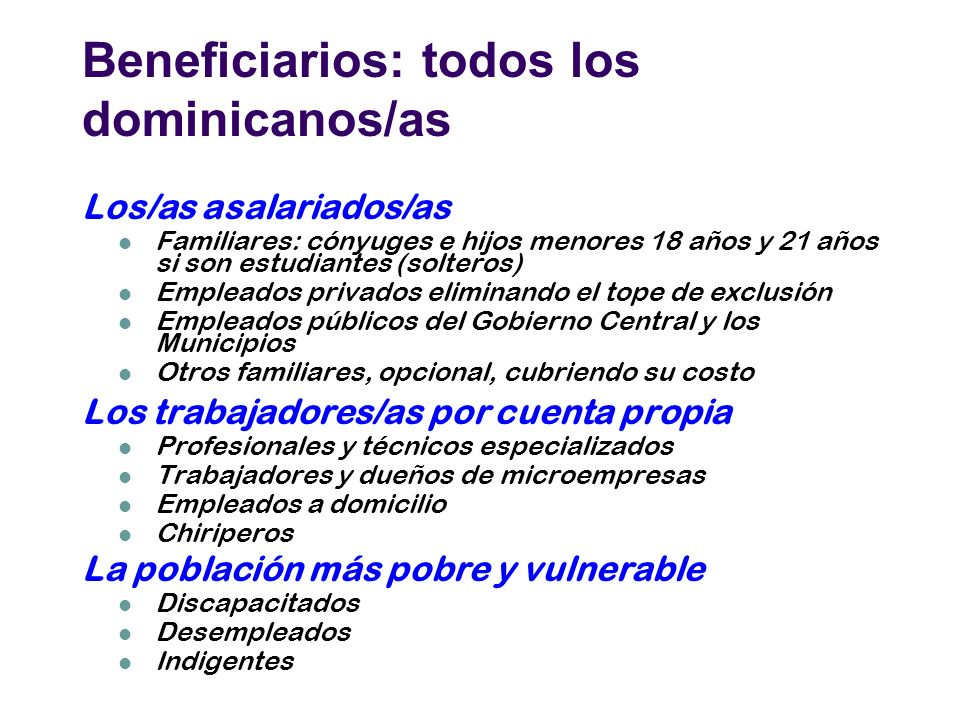 Beneficiarios: todos los dominicanos/as