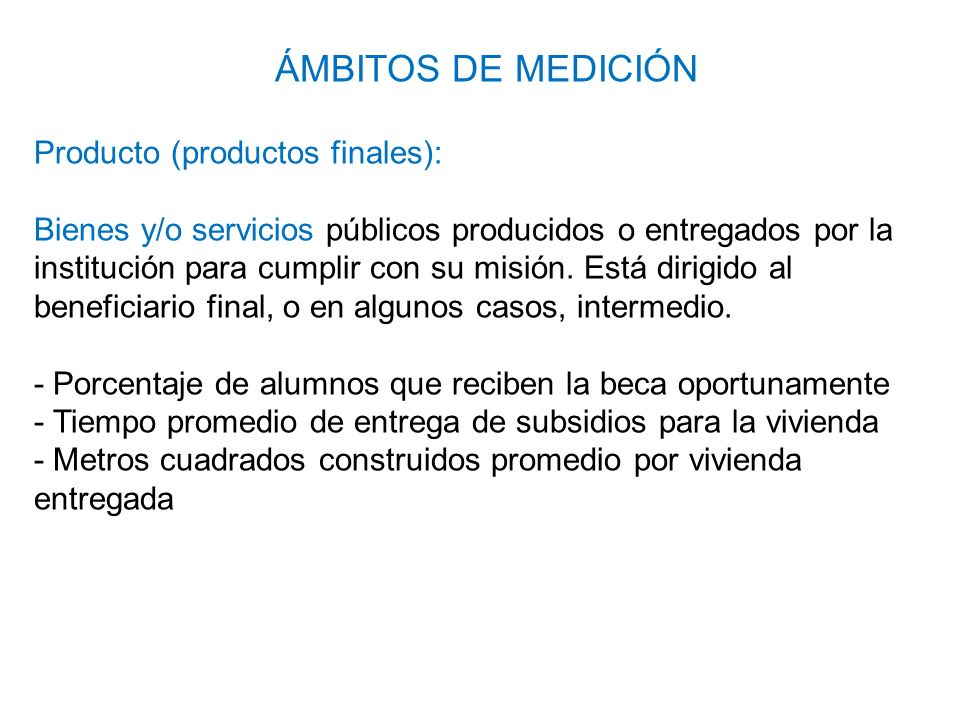 ÁMBITOS DE MEDICIÓN Producto (productos finales):