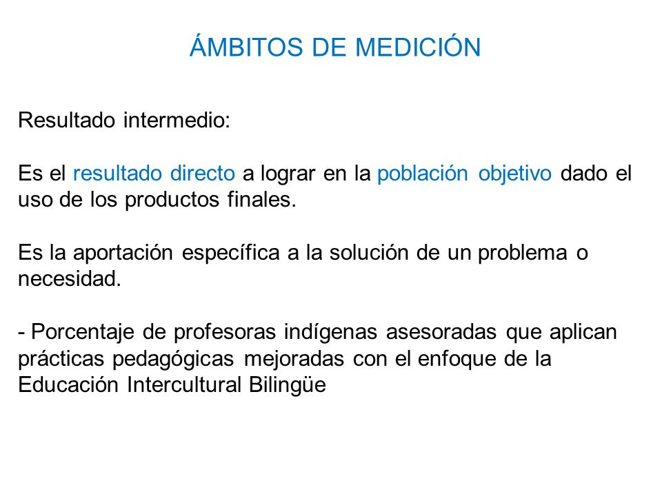 ÁMBITOS DE MEDICIÓN Resultado intermedio: