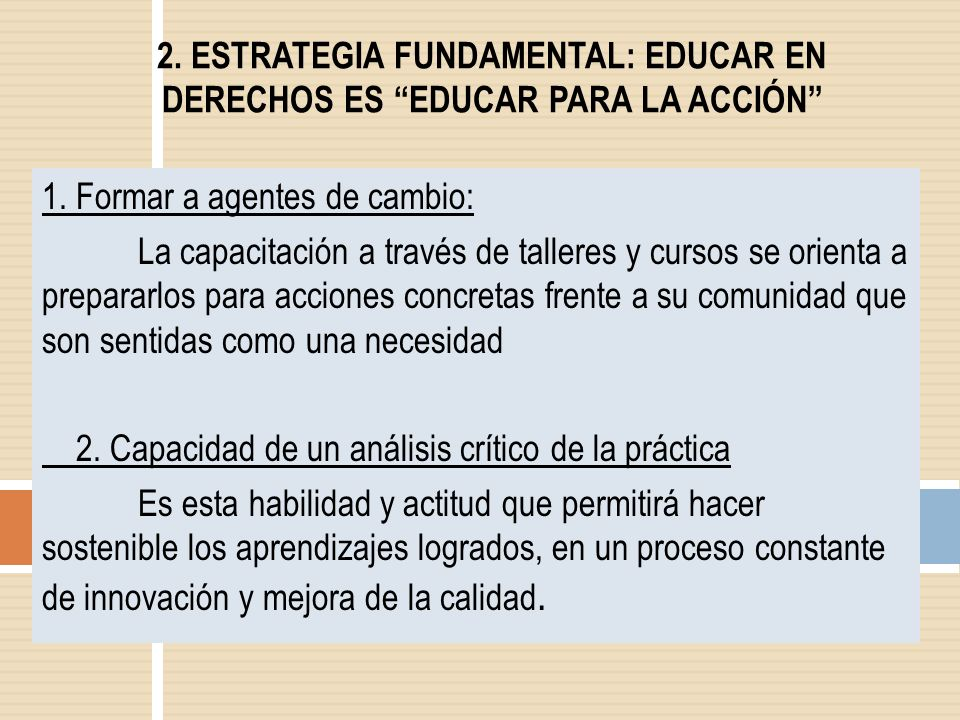 2. ESTRATEGIA FUNDAMENTAL: EDUCAR EN DERECHOS ES EDUCAR PARA LA ACCIÓN
