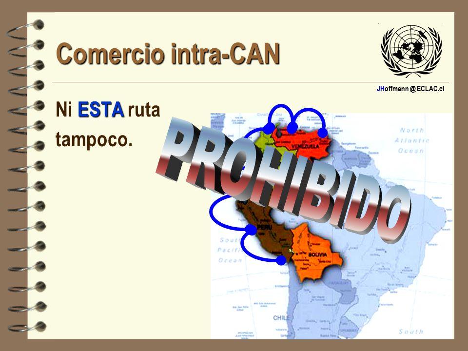 Comercio intra-CAN Ni ESTA ruta tampoco. PROHIBIDO