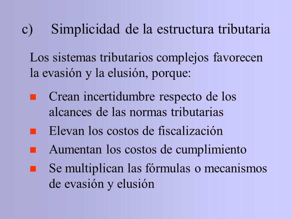 c) Simplicidad de la estructura tributaria