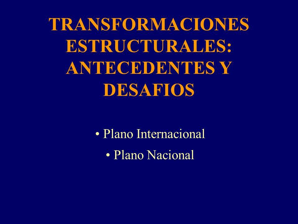 TRANSFORMACIONES ESTRUCTURALES: ANTECEDENTES Y DESAFIOS