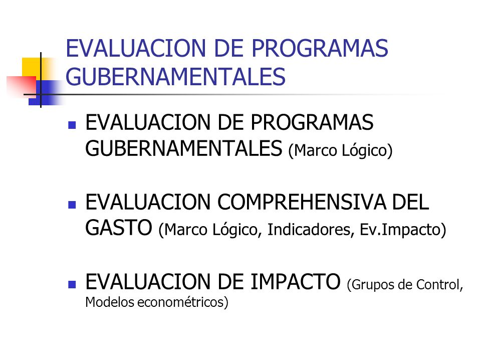 EVALUACION DE PROGRAMAS GUBERNAMENTALES