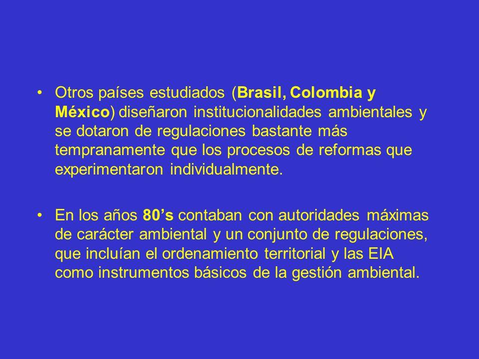 Otros países estudiados (Brasil, Colombia y México) diseñaron institucionalidades ambientales y se dotaron de regulaciones bastante más tempranamente que los procesos de reformas que experimentaron individualmente.
