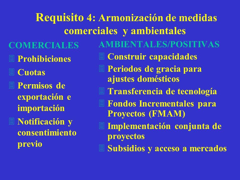 Requisito 4: Armonización de medidas comerciales y ambientales