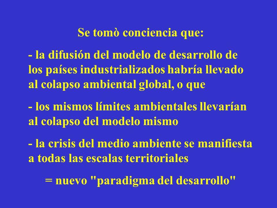 Se tomò conciencia que: = nuevo paradigma del desarrollo