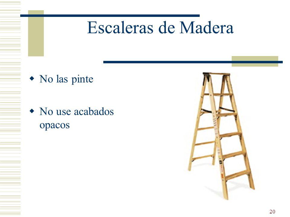 Escaleras de Madera No las pinte No use acabados opacos
