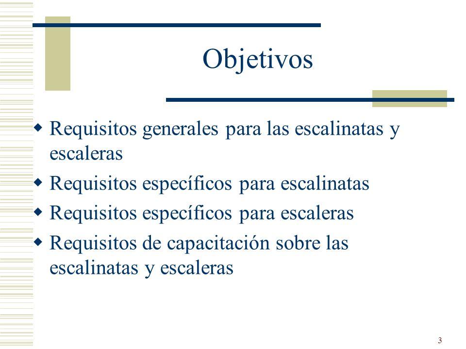 Objetivos Requisitos generales para las escalinatas y escaleras