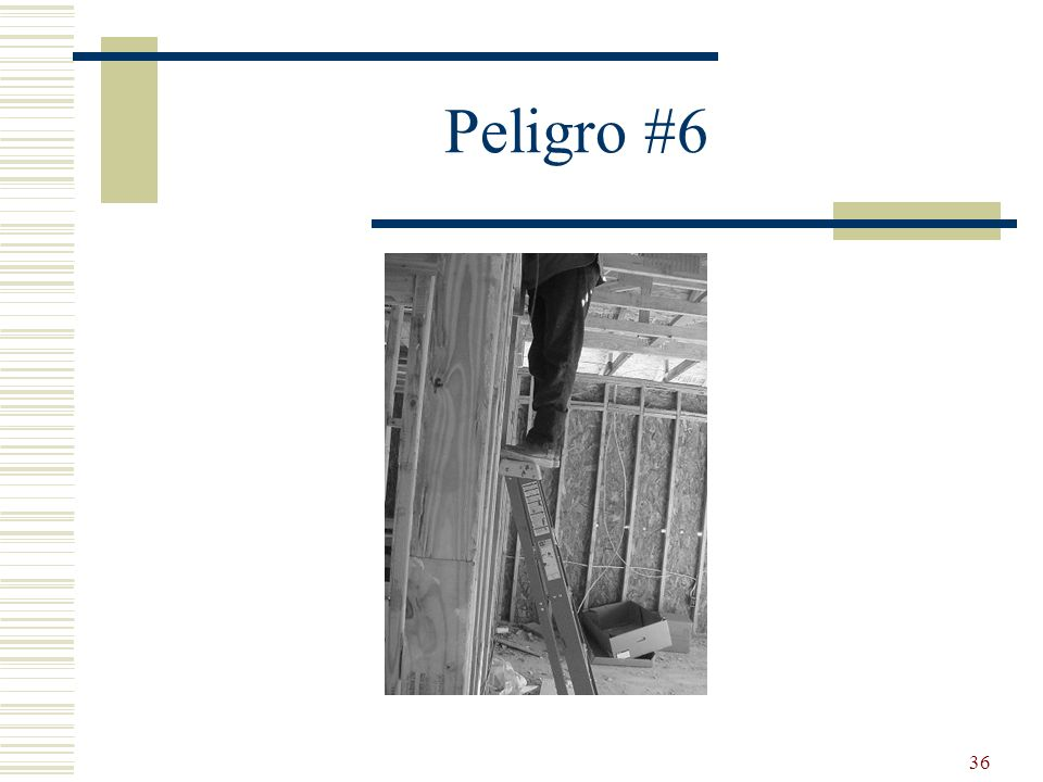 Peligro #6 Top step and misuse of ladder.